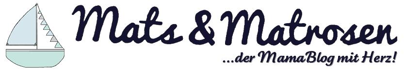 Mats & Matrosen - ...der MamaBlog mit Herz!